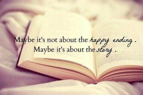 maybe-its-not-about-the-happy-ending-maybe-its-about-the-story-quote-1