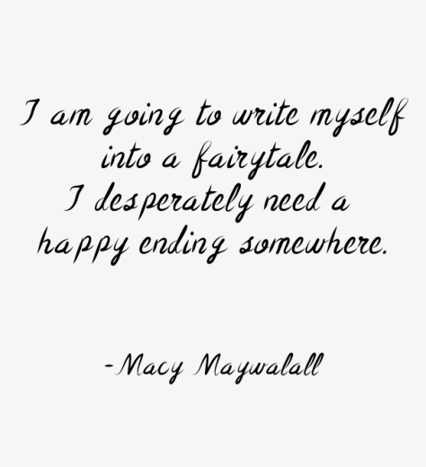 write-myself-into-a-fairytale-macy-maywalall-daily-quotes-sayings-pictures